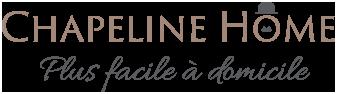 Chapeline Home, Plus facile à domicile